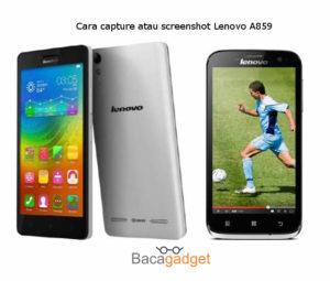 Cara Capture atau Screenshot Lenovo A859 Dengan Mudah