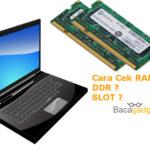 Cara Cek RAM Laptop Kamu DDR Berapa dan Berapa Slot (Termudah)