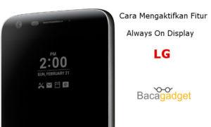 Cara Mengaktifkan Always On Display LG Dengan Mudah