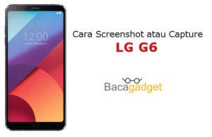 Cara Screenshot LG G6 Dengan Mudah (Capture)