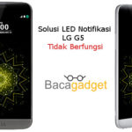Solusi LED Nofitikasi LG G5 Tidak Berfungsi Lihat Cara Mengatasinya
