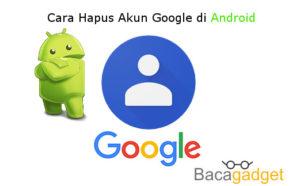Cara Menghapus Akun Google di Android (Semua Versi)