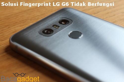 Solusi Fingerprint LG G6 Tidak Berfungsi