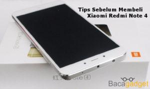 Tips Sebelum Membeli Xiaomi Redmi Note 4 4X