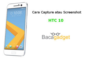 2 Cara Capture atau Screenshot HTC 10 (HTC One 10)