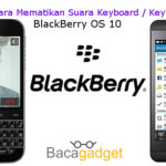 Cara Mematikan Suara Keypad BlackBerry (BlackBerry OS 10)