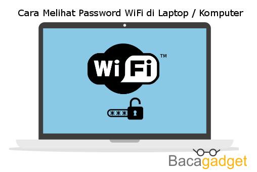 Cara Melihat Password WiFi Yang Tersimpan di Laptop Komputer