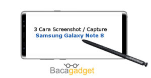 3 Cara Capture atau Screenshot Samsung Galaxy Note 8 Terbaru