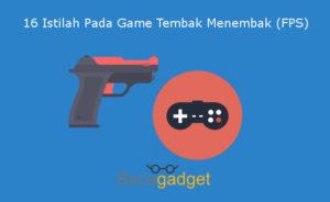 Kenali Istilah - Istilah Pada Game Tembak Menembak (FPS), Sebelum Bermain