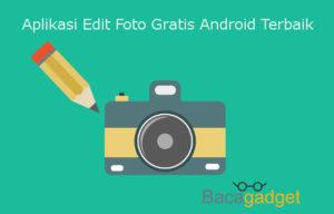 Wajib Baca Aplikasi Edit Foto Gratis Terbaik dan Terbagus Untuk Android
