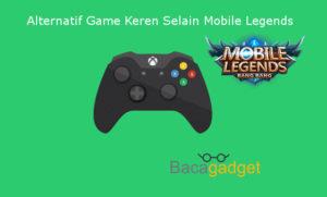 Macam - Macam atau Alternatif Game Keren Selain Mobile Legends