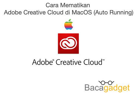 Cara Mematikan Adobe Creative Cloud di MacOS (Auto Running)