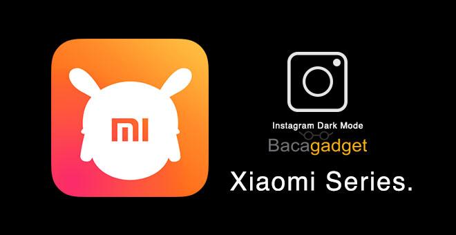Cara Mudah Mengaktifkan Dark Mode Instagram di Xiaomi