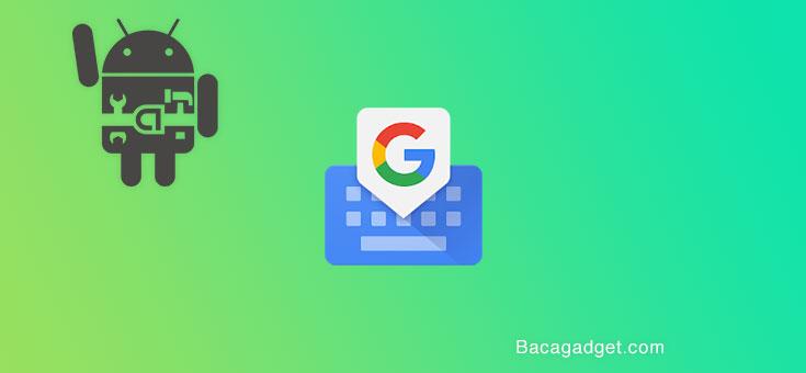 Solusi Gboard telah berhenti atau error 100% berhasil google keyboard
